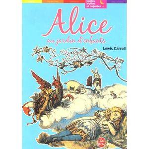 Livre 9 -12 ANS Alice au jardin d'enfants