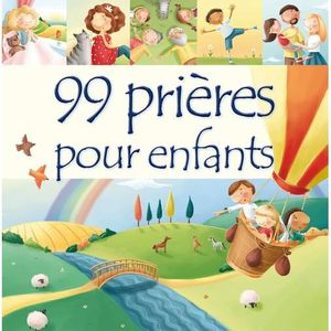 LIVRE RELIGION 99 prières pour enfants
