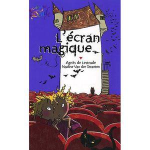 Livre 6-9 ANS L'écran magique