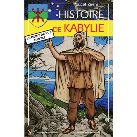 bf0b34b7b4d Histoire de la Kabylie - Achat   Vente livre Youcef Zirem Yoran ...