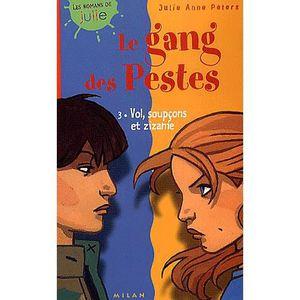 Livre 9 -12 ANS Le gang des pestes Tome 3 : Vol, soupçons et zizan