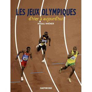 Livre 6-9 ANS Les Jeux olympiques d'hier à aujourd'hui