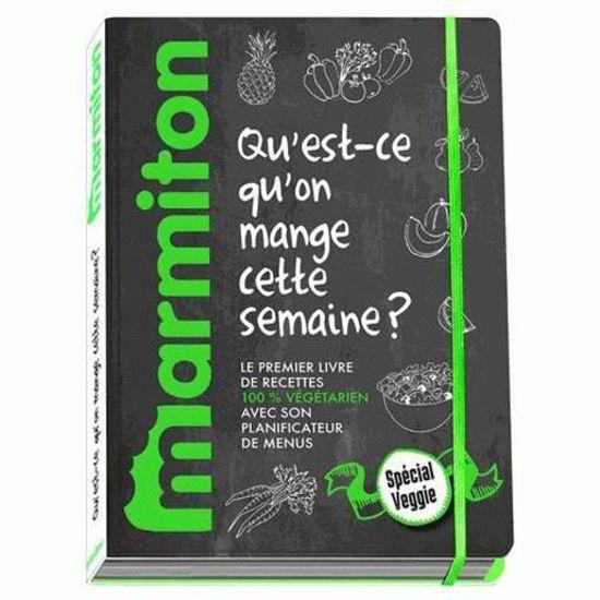 Livre , marmiton menus veggie ; qu\u0027est ce qu\u0027on mange cette semaine ;  spécial végétariens , Achat / Vente livre Parution pas cher , Cdiscount